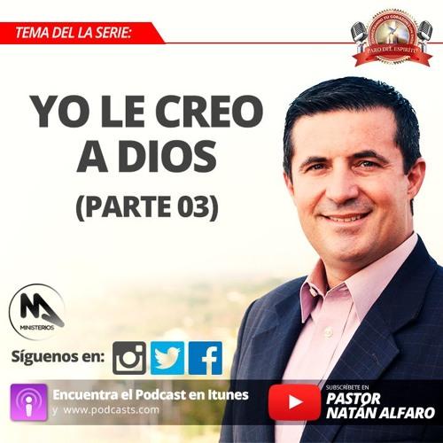 Yo Le Creo A Dios (Parte 03) - Faro Del Espíritu