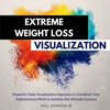 Extreme Weight Loss Visualization Meditation (SPECIAL EDITION by Audible.com)