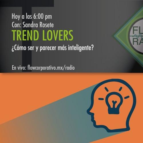 Trend Lovers 070 - ¿Cómo ser y parecer más inteligente?