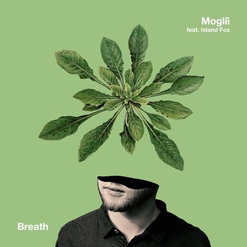 Moglii - Breath (feat. Island Fox)