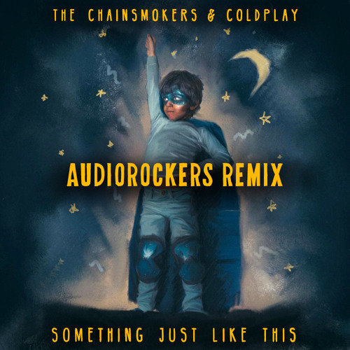 The Chainsmokers & Coldplay - Something Just Like This (Audiorockers Remix) - HARDWELL - HOA307