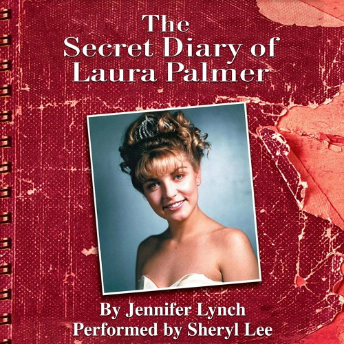 The Secret Diary Of Laura Palmer by Jennifer Lynch, Narrated by Sheryl Lee (Excerpt 3)