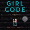 GIRL CODE by Andrea Gonzales and Sophie Houser