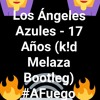 Los Angeles Azules - 17 Años (Kid Melaza Bootleg #AFuego)