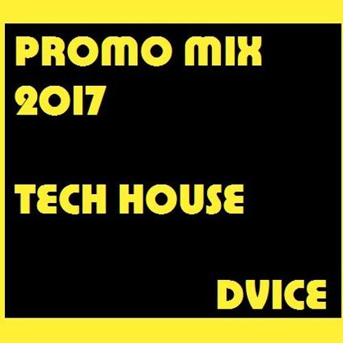 DVICE - PROMO MIX 2017 // TECH HOUSE TIME