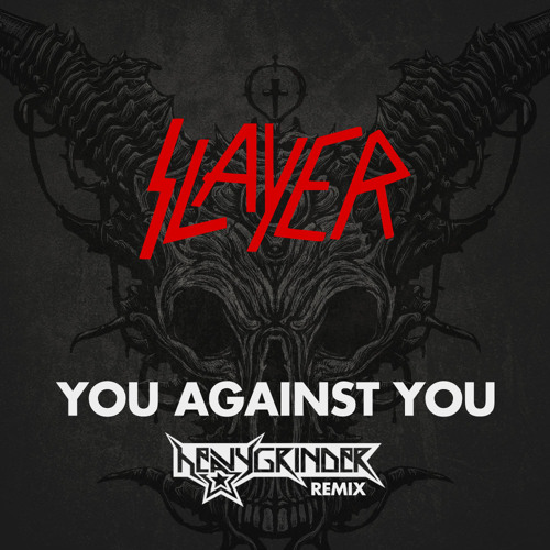 You Against You (HEAVYGRINDER Remix)