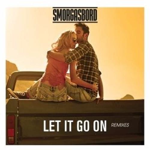 Smorgasbord - Let It Go On (Bogdanl Remix)