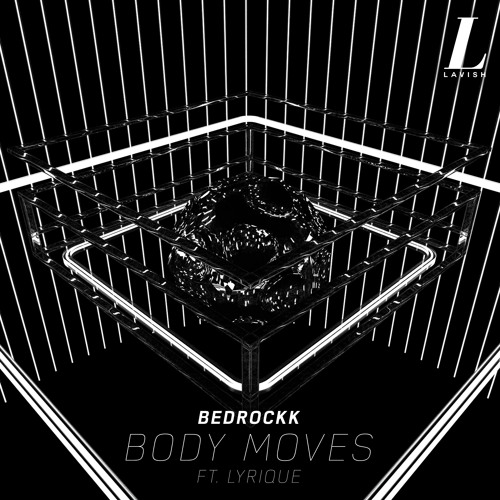 Bedrockk - Body Moves ft. Lyrique