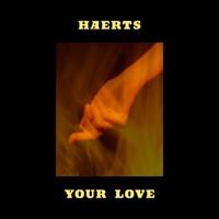HAERTS - Your Love