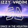 Izzy Vadim - Dance In The Mountain (Clip)