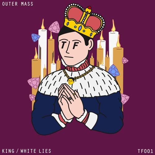 Outer Mass - King / White Lies [TF001]
