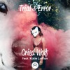 Trial & Error - Cried Wolf Ft. Katie Laffan (Radio Edit)