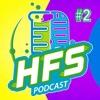 HFS Podcast # 2 - Space Goats: Coast to Coast