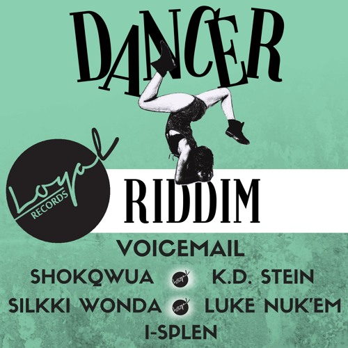 Dancer Riddim Mix Loyal Records 2017