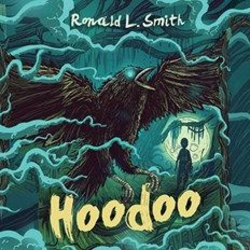 HOODOO by Ronald L. Smith, read by Ron Butler