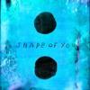 Ed Sheeran-Shape Of You (T-Mass & Galantis & Sevim Remix) SYNMIXERS MASHUP