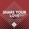 Share Your Love (Original Mix)