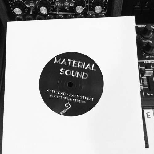 """Material Sound 001: A. TETRAD - Eazy Street B. Eazy Street (cyclopian Version)out now onna 7"""" vibe"""
