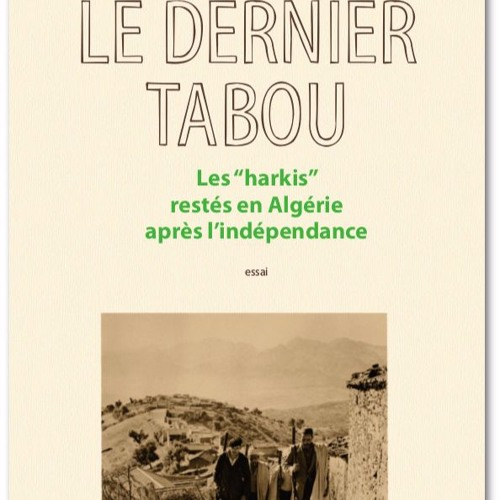 Les harkis restés en Algérie: tabou et non-dits | Pierre Daum