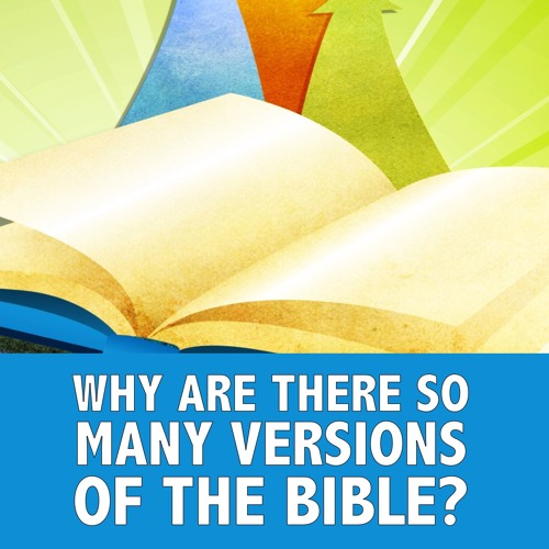 Why Are There So Many Versions of the Bible?