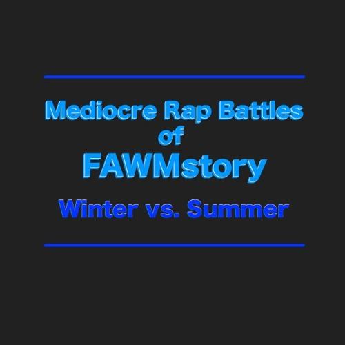 Mediocre Rap Battles of FAWMstory: Winter vs. Summer