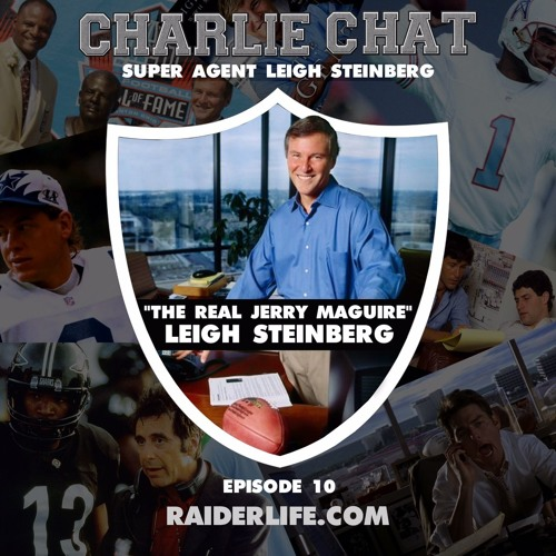 Charlie Chat #10 | Leigh Steinberg Super Agent Special Guest