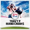 Travy P - 24/7 featuring Manu Crook$