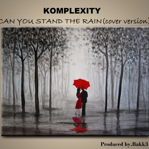 Komplexity - Can You Stand The Rain(Cover Version)
