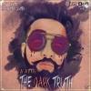 The Dark Truth | A Attri | Official Audio | Latest Punjabi Songs 2016