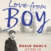 LOVE FROM BOY: ROALD DAHL'S LETTERS TO HIS MOTHER by Donald Sturrock - audiobook extract