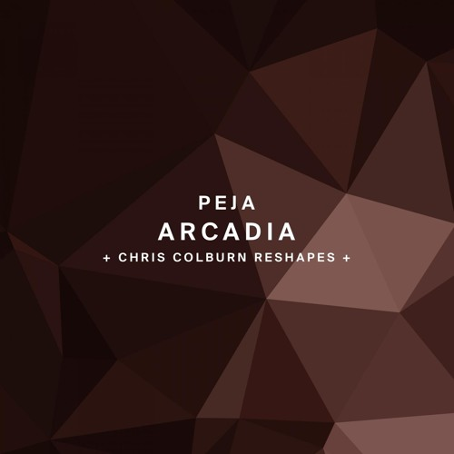 !120 : Peja - Arcadia (Chris Colburn Reshape X)
