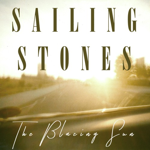 Sailing Stones - The Blazing Sun