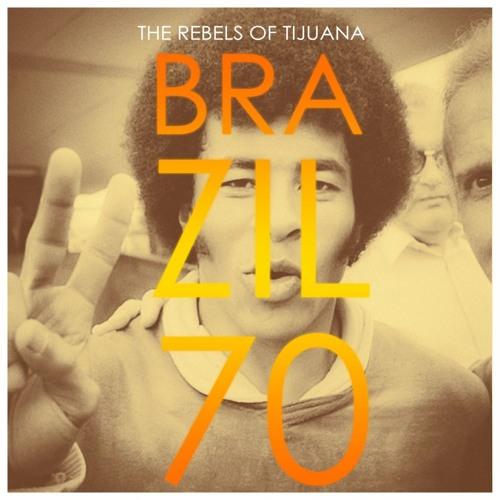The Rebels of Tijuana - Brazil 70 EP (2017)