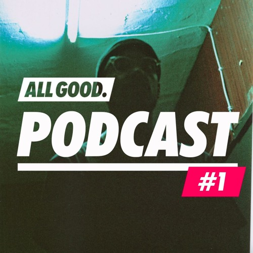 ALL GOOD PODCAST #1 - Ahzumjot