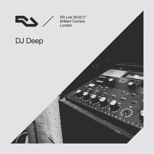 RA Live - 28.02.17 DJ Deep at Brilliant Corners