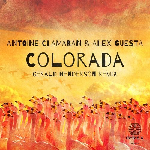 Antoine Clamaran & Alex Guesta - Colorada (Gerald Henderson Remix) Out on March 6