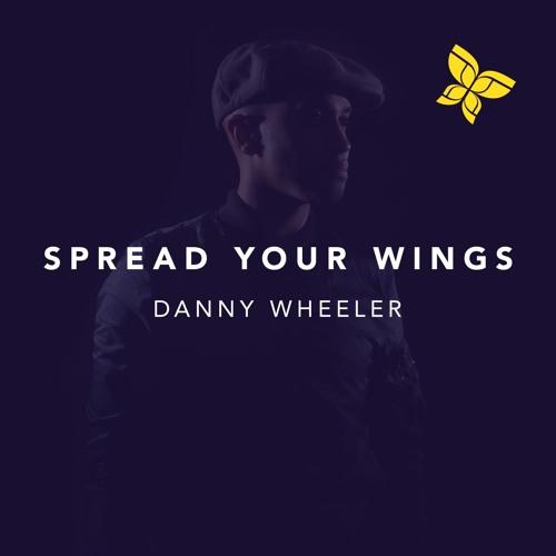 Spread Your Wings EP - Danny Wheeler