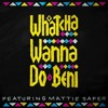 Beni Ft Mattie Safer - Whatcha Wanna Do [Craig WIlliams Remix]