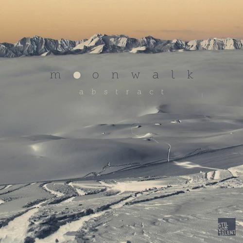 """MOONWALK """"ABSTRACT EP"""" [STIL VOR TALENT]"""
