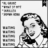 RL Grime, What So Not, Skrillex - Waiting (SoDown Remix)