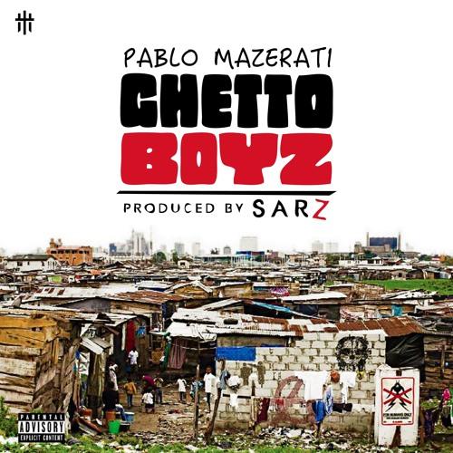 Ghetto Boyz - Pablo Mazerati (Prod. by Sarz)