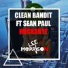 Download Clean Bandit Ft. Sean Paul & Anne - Marie - Rockabye (Lee Morrison Mashup) Mp3