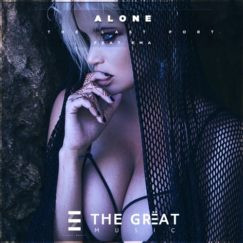 The Last Port Feat Ema - Alone