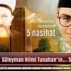 Süleyman Hilmi Tunahan hazretlerinden üniversite öğrencilerine 5 nasihat | Hasan Arıkan Hoca