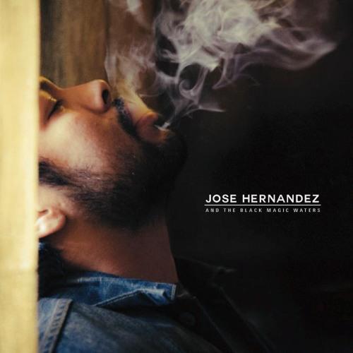 Jose Hernandez & the Black Magic Waters