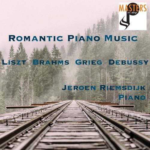 Romantic Piano Music: Liszt, Brahms, Grieg, Debussy