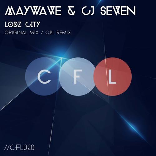 CFL020 : Maywave & CJ Seven - Lodz City (Obi Remix)