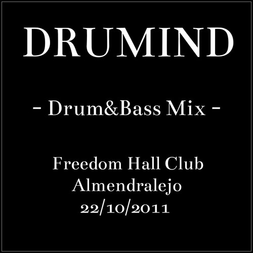 Drumind - Freedom Hall Club - Almendralejo 22 - 10 - 2011
