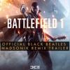 Black Beatles (Madsonik Remix)- Battlefield 1 Short Ver.