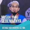 Ustadz Adi Hidayat Lc, MA - Musuh Yang Sebenarnya mp3